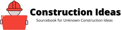 Construction Ideas